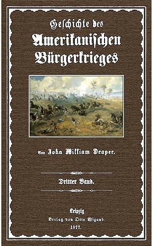 Geschichte des Amerikanischen Bürgerkrieges; Band 3: Draper, John William