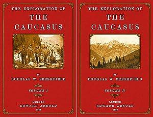 The Exploration of the Caucasus; Vol. 1 and 2: Freshfield, Douglas William