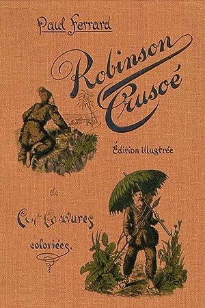 Les Aventures de Robinson Crusoé: Ferrard, Paul