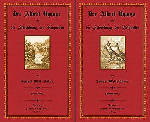 Der Albert Nyanza; Band 1 und 2: Baker, Samuel White