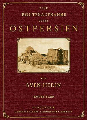 Eine Routenaufnahme durch Ostpersien; Band 1: Hedin, Sven
