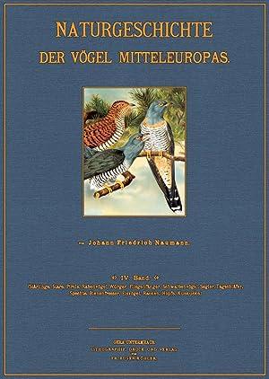 Naturgeschichte der Vögel Mitteleuropas; Band 4 ( Vk ): Naumann, Johann Friedrich