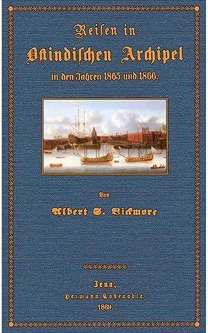 Reisen im Ostindischen Archipel: Bickmore, Albert Smith