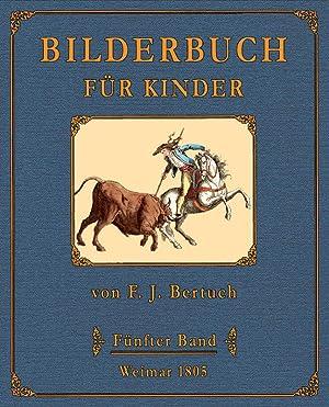 Bilderbuch für Kinder; Band 5: Bertuch, Friedrich Justin