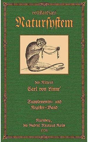 Des Ritters Carl von Linné vollständiges Natursystem; Supplement- u. Register-Band: Linné, von ...