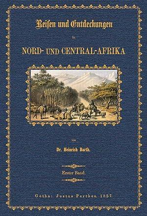 Reisen und Entdeckungen in Nord- und Centralafrika; Band 1: Barth, Heinrich