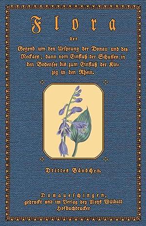 Flora der Gegend um den Ursprung der Donau; Band 3: Rot von Schreckenstein, Freyherr und von ...