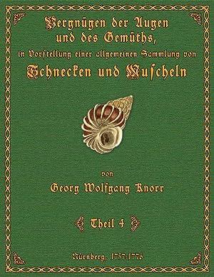 Vergnügen der Augen und des Gemüths; Theil 4: Knorr, Georg Wolfgang