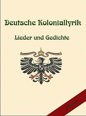 Deutsche Koloniallyrik, Lieder und Gedichte; 2. Auflage: Schöfert, Arne (Hrsg.)