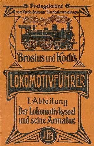 Die Schule des Lokomotivführers; Erste Abteilung: Ignaz Brosius / Richard Koch