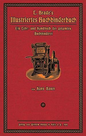 L. Brade`s illustriertes Buchbinderbuch: Bauer, Hans