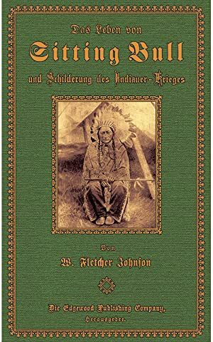 Das Leben von Sitting Bull: Johnson, Willis Fletcher