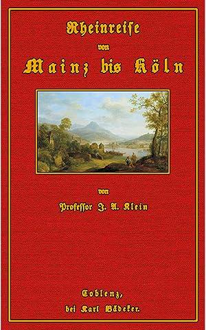 Rheinreise von Mainz bis Köln: Klein, Johann August