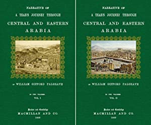 Narrative of a Years Journey through Central and Eastern Arabia 1 and 2: Palgrave, William Gifford