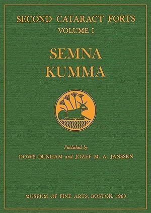 Second Cataract Forts; Volume 1: Semna Kumma: Dunham, Dows and