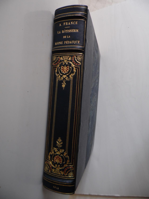 LA ROTISSERIE DE LA REINE PEDAUQUE - L.A.S. JOINTE D'ANATOLE FRANCE Illustrée par Auguste LEROUX De 176 Compositions Gravées par Duplessis, Florian,