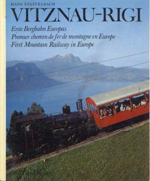 Vitznau-Rigi (Zahnradbahn) und Weggis-Rigi Kaltbad (Luftseilbahn). 1. Bergbahn Europas Vitznau-Rigi (chemin de fer à crémaillère) et Weggis-Rigi Kaltbad (téléphérique). - Staffelbach, Hans