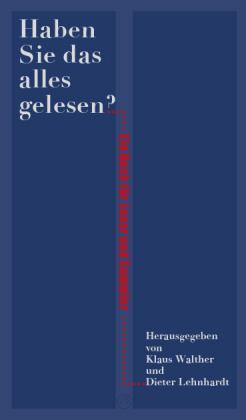 Haben Sie das alles gelesen? Ein Buch: Walther, Klaus/Lehnhardt, Dieter