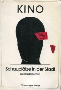 Kino. Schauplätze in der Stadt. Eine Kulturgeschichte der Kinos in Karlsruhe. - Bechtold, Gerhard