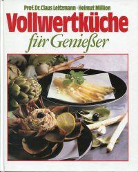 Vollwertküche für Geniesser.: Leitzmann, Claus: