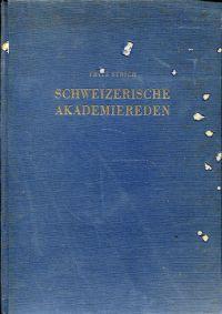 Schweizerische Akademiereden. Im Auftrag der Erziehungsdirektion des: Strich, Fritz (Hrsg.):