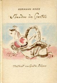 Stunden im Garten. Eine Idylle.: Hesse, Hermann/Böhmer, Gunter