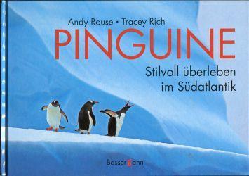 Pinguine. Stilvoll überleben im Südatlantik. - Rouse, Andy