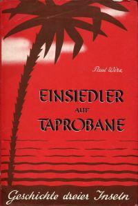 Einsiedler auf Taprobane. Geschichte dreier Inseln.: Wirz, Paul:
