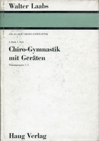 Atlas der Chiro-Gymnastik. 2. Buch/Teil 1: Chiro-Gymnastik: Laabs, Walter:
