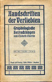 Handschriften der Verliebten. Graphologische Betrachtungen.: Ebertin, Elsbeth:
