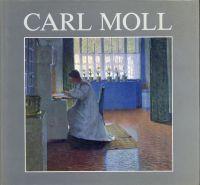 Carl Moll. Seine Freunde, sein Leben, sein Werk : [ersch. anläßl. d. Ausst. Gal. Welz, Salzburg: bis 24.12.]. - Moll, Carl