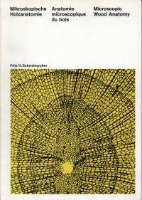 Mikroskopische Holzanatomie. Formenspektren mitteleurop. Stamm- u. Zwerghölzer: Schweingruber, Fritz H.: