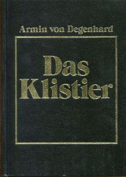 Das Klistier.: Degenhard, Armin von: