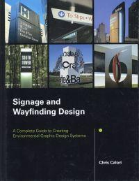 Signage and wayfinding design. A complete guide: Calori, Chris: