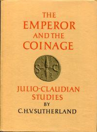 The Emperor and the Coinage. Julio-Claudian Studies.