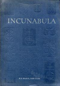 Incunabla. Works from ninety-eight presses in Germany, Italy, Switzerland, France, Holland, Belgi...