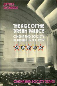 The age of the dream palace. cinema and society in Britain, 1930 - 1939.