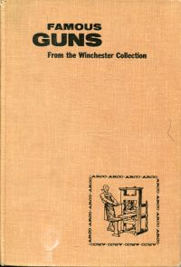 Famous guns from the Winchester collection.: Bowman, Hank Wieand: