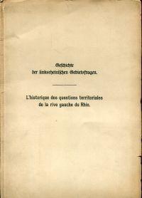 Geschichte der linksrheinischen Gebietsfragen. L' Histoire des: Meinecke, Friedrich:
