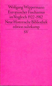 Europäischer Faschismus im Vergleich. (1922 - 1982).: Wippermann, Wolfgang: