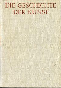 Die Geschichte der Kunst.: Gombrich, Ernst H.: