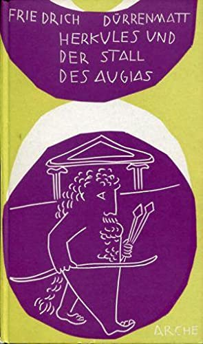 Herkules und der Stall des Augias. Mit: Dürrenmatt, Friedrich: