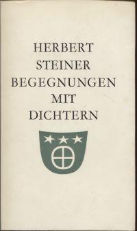 Begegnungen mit Dichtern.: Steiner, Herbert: