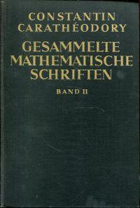 Gesammelte mathematische Schriften, Band 2.: Carathéodory, Constantin: