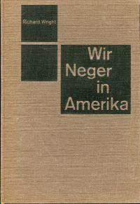 Wir Neger in Amerika.: Wright, Richard: