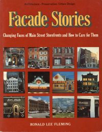 Facade stories. Changing faces of main street storefronts and how to care for them.