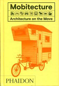 Mobitecture. Architecture on the move.