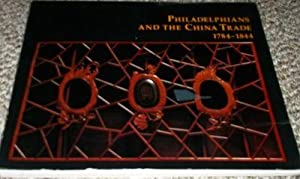 Philadelphians and the China Trade , 1784-1844.