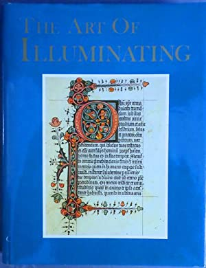 The Art of Illuminating. What It Was, - What It Should Be, - And How It May Be Practised.