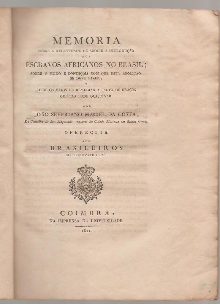 Memoria sobre a necessidade de abolir a introdução dos escravos africanos no Brasil  J. S. M. da Costa. 1821